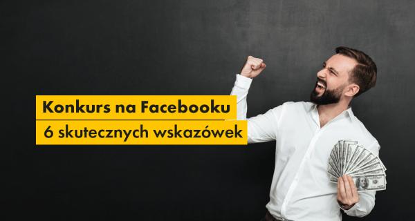 konkurs na facebooku - skuteczne wskazówki
